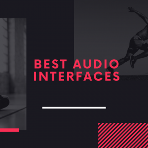 Best Audio Interfaces