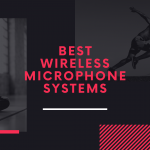 Best Wireless Microphone Systems Reviews