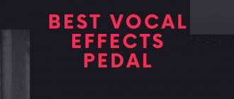 best vocal effects pedal reviews